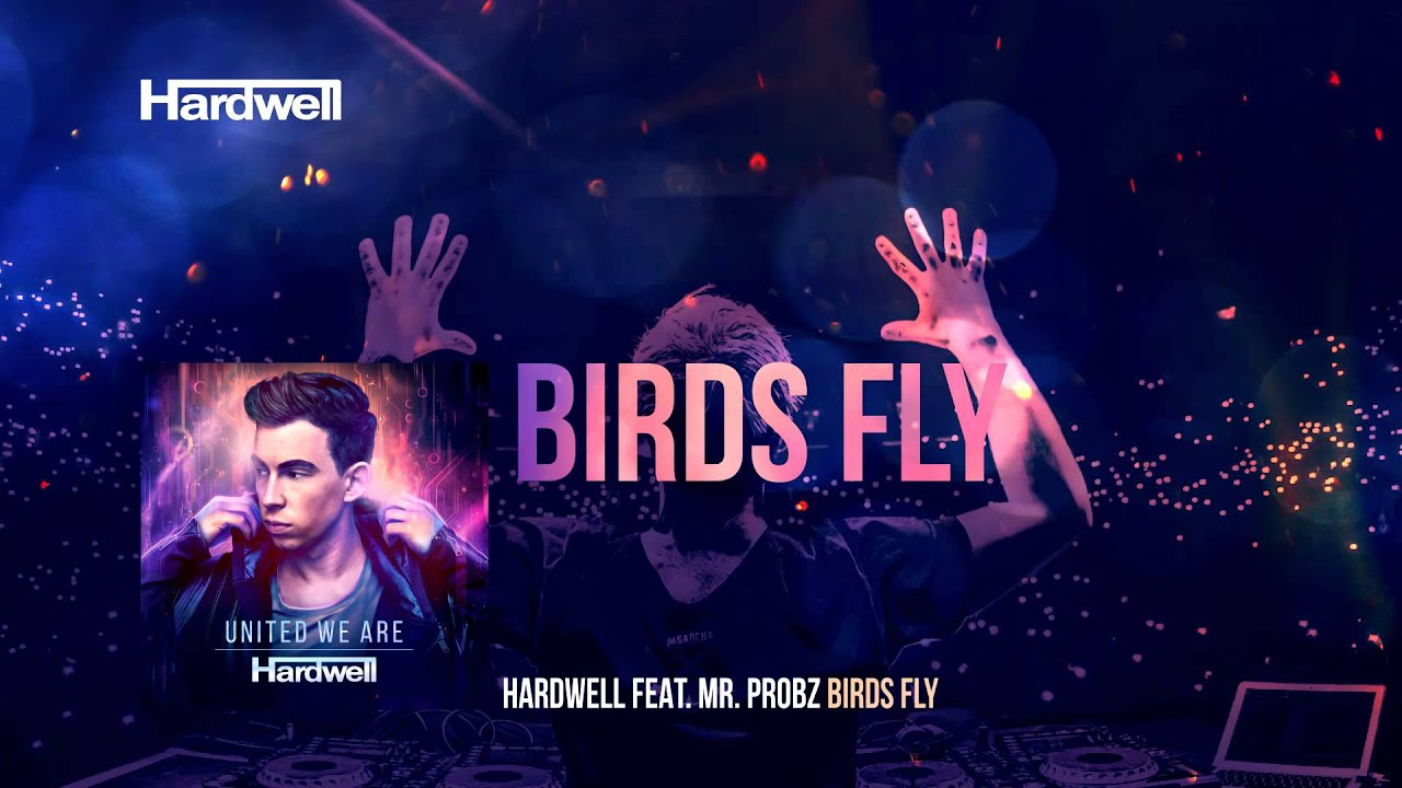 Hardwell feat. Mr. Probz - Birds Fly