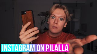 INSTAGRAM ON PILALLA