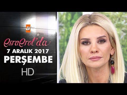 Esra Erol'da 7 Aralık 2017 Perşembe - 499. Bölüm