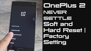 OnePlus 2 NEVER SETTLE Soft and Hard Reset | Factory Setting | Original Setting