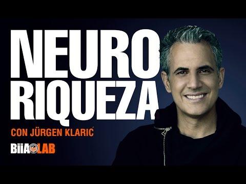 Jürgen Klari? - Neuro Riqueza: Cambia a una mentalidad de abundancia