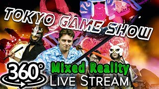 360 Mixed Reality Live stream, Tokyo Game Show - Be the HERO! DAY 1