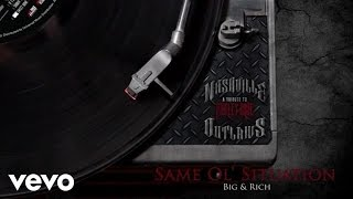 Big & Rich Same Ol' Situation (S.O.S.)