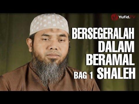Serial Wasiat Nabi (13): Bersegeralah Dalam Beramal Sholeh Bag 1 - Ustadz Afifi Abdul Wadud