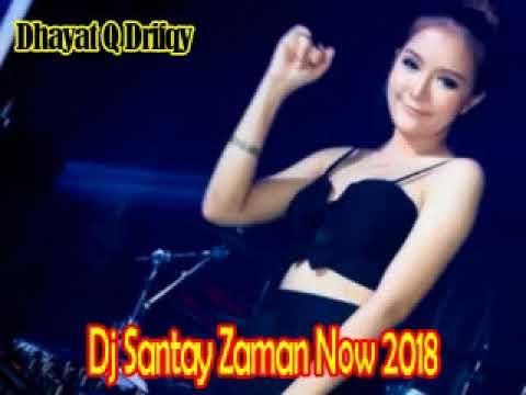 DJ SANTAY MANADO JAMAN NOW Breakbeat Mixtape Remix 2018