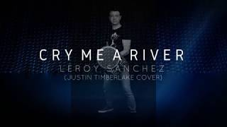 ♫ ACOUSTIC KIZOMBA Remix Ramon10635 CRY ME A RIVER Justin Timberlake, Leroy Sanchez cover