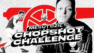 〽️Mesut Ozil reveals the secret of his bounce shot | Chop Shot challenge