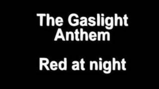 Watch Gaslight Anthem Red At Night video