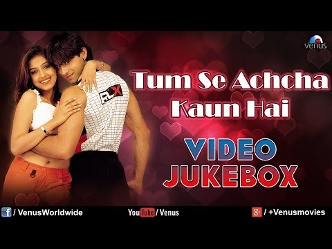 Tum Se Achcha Kaun Hai Video Jukebox | Nakul Kapoor Aarti Chabaria...