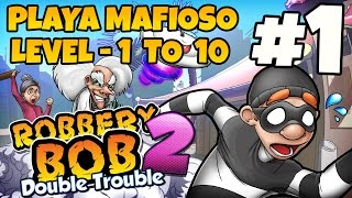 Robbery Bob 2: Double Trouble - Playa Mafioso Lvl. 1-10 - iOS / Android Gameplay Video - Part 1