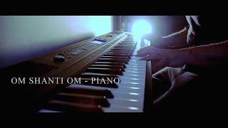download lagu Om Shanti Om - Theme  Piano Cover gratis