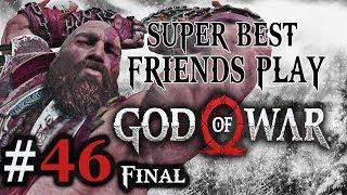 Super Best Friends Play God of War (Part 46 Final)