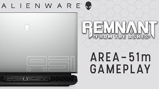 Remnant Gameplay on Alienware Area-51m Gaming Laptop with NVIDIA GeForce RTX 2080