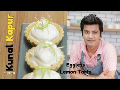 Eggless Lemon Tarts | Kunal Kapur Recipes | Dessert Recipes