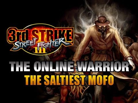 3rd Strike The Online Warrior: Episode 39 'THE SALTIEST MOFO'