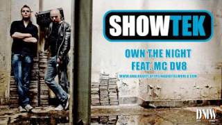 SHOWTEK - Own The Night feat MC DV8  - Full version! ANALOGUE PLAYERS IN A DIGITAL WORLD