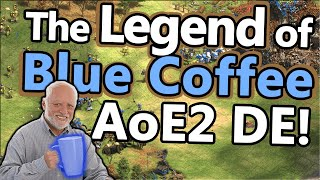 The Legend of Blue Coffee on AoE2 DE!