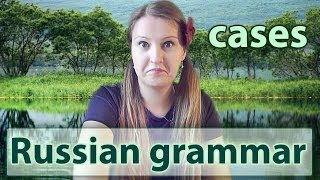 #26 Russian Grammar: cases - nominative, genitive, dative, accusative, instrumental, prepositional