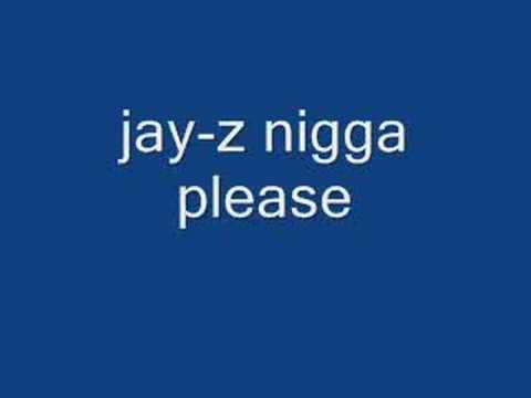 JAY-Z NIGGA PLEASE