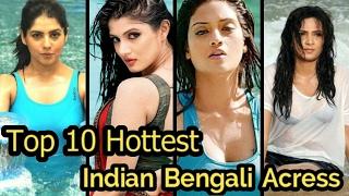 Top 10 Hottest Indian Bengali Actresses 2017