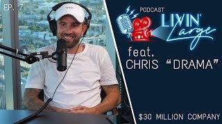 How He Made a $30 Million Company - Livin' Large Podcast #7
