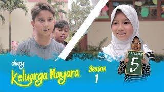Diary Keluarga Nayara | Episode 5