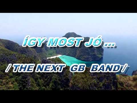 Így most jó - The NEXT GB  Band