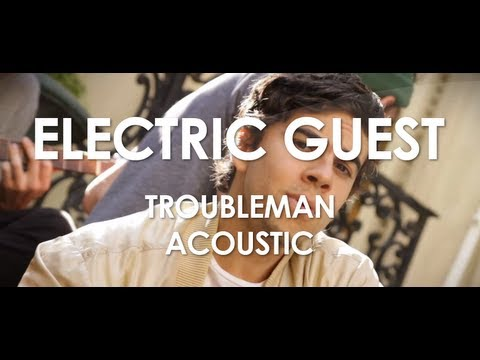 Electric Guest - Troubleman - Acoustic [ Live in Paris ]