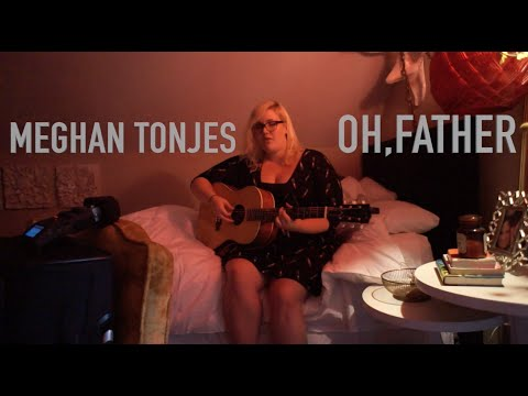 Meghan Tonjes - Oh Father