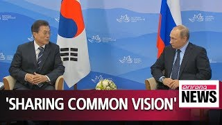 "Moon ""S. Korea, Russia share common vision: Denuclearization, Joint Prosperity. Seoul...g"