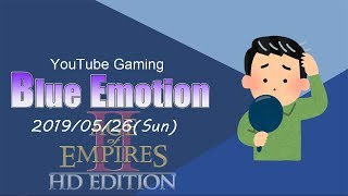 [AoE2]Blue Emotion #19/05/26[I don't wanna get any older...]