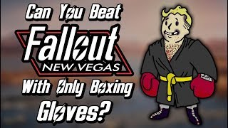 Can You Beat Fallout: New Vegas With Only Boxing Gloves?