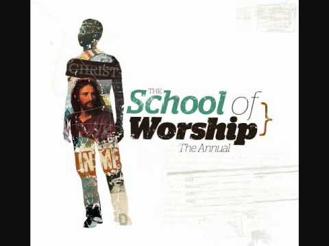 The School Of Worship - Christ In Me