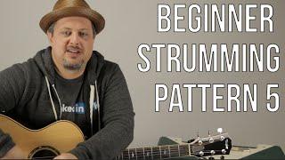 Beginner Strumming Patterns For Acoustic Guitar Pattern 5 Beginner Guitar Lessons