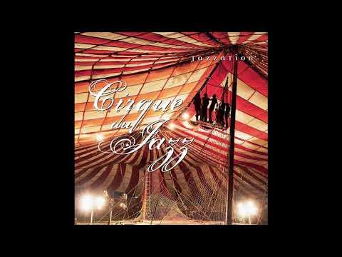 03 Summertime - Jazzation // Cirque du Jazz