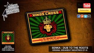 SENKA - Dub to the roots [ KINGS CROSS (OBI-EP16) ] - FREE DOWNLOAD - dubstep