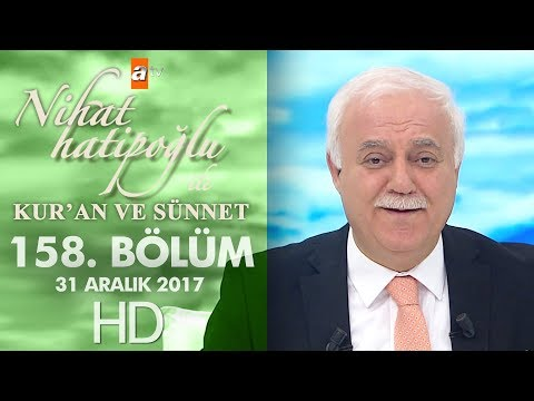 Nihat Hatipoğlu ile Kur'an ve Sünnet - 31 Aralık 2017