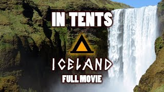 In Tents: Iceland | Full Movie