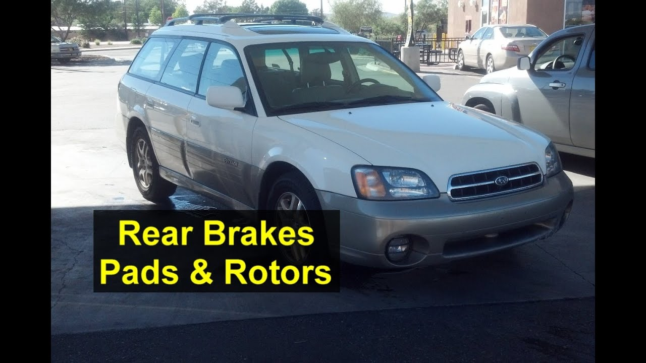 When To Replace Brake Pads >> Rear brake pad and rotor replacement, Subaru Outback ...