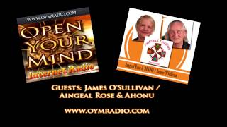 Open Your Mind (OYM) Radio - James O'Sullivan / Aingeal Rose & Ahonu - Sunday 2nd August 2015