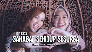 Download lagu SAHABAT SEHIDUP SESURGA - RIA RICIS (cover) MARISHA CHACHA ft RIA RICIS