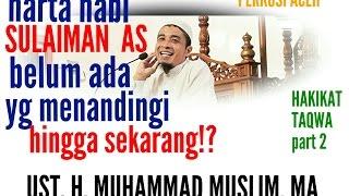 HAKIKAT TAQWA التقوى إلى الله ( part 2), ust. H. Muhammad Muslim, MA 2017 الإسلام