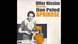 Offer Nissim Presents: Ilan Peled - Aprikose (Offer Nissim Remix)