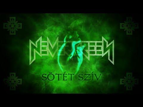 Nevergreen - Sötét szív 2019  (Hivatalos szöveges videó / Official lyric video)