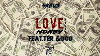 4Keus, T2R, Dod - Love Money (Remix)