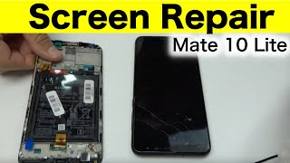 Mate 10 Lite  Screen Repair Guide