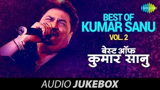 Best Songs Of Kumar Sanu - Vol 2   Ek Ladki Ko Dekha   Audio Jukebox