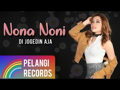 download lagu Nona Noni - Di Jogedin Aja (Official Lyric Video) gratis
