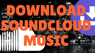 Download SoundCloud SongsTracks for FREE 20152016