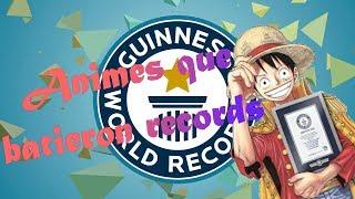 Animes Que Batieron Records Guinness!!